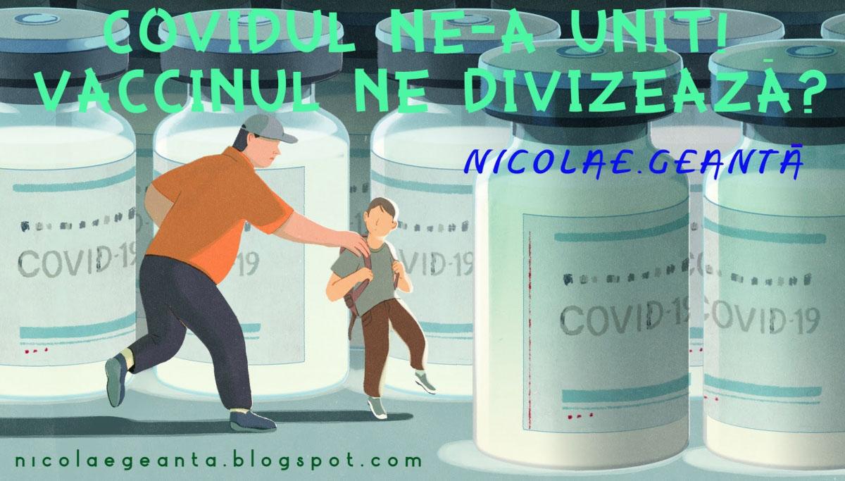 Nicolae Geantă ◉ Covidul ne-a unit. Vaccinul ne divizează?