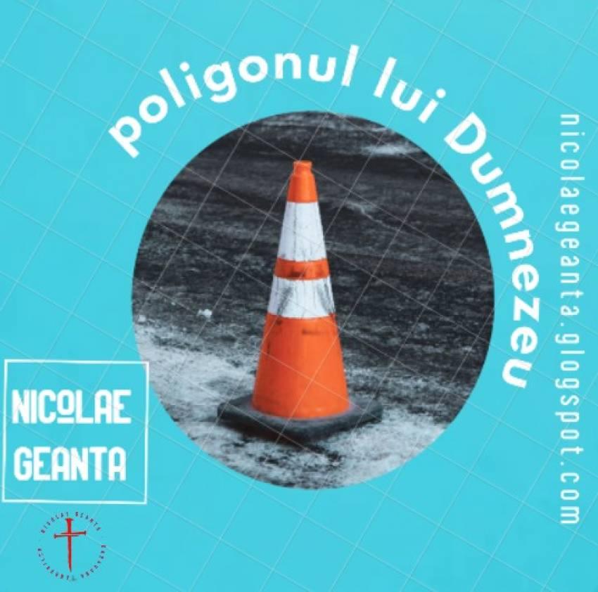 Nicolae Geantă ◉ Poligonul lui Dumnezeu