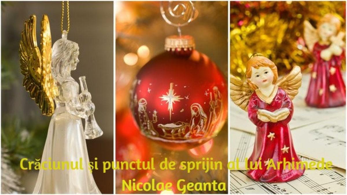 Nicolae Geantă ◉ Crăciunul și punctul de sprijin al lui Arhimede